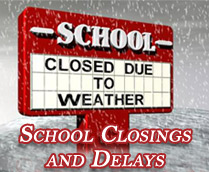 Get the latest school closings and delays